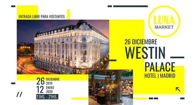 Luna Market 2019, en el Hotel The Westin Palace de Madrid